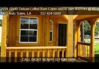 2014 12×40 deluxe lofted barn cabin rent to own 37741 60 youtube Cumberland Deluxe Lofted Barn Cabin