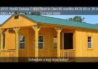 2019 16×40 deluxe cabin rent to own 60 months 47889 or 36 youtube 16×40 Deluxe Lofted Barn Cabin