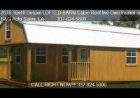2019 16×40 deluxe lofted barn cabin rent two own treated or youtube 16×40 Deluxe Lofted Barn Cabin